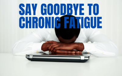 Say Goodbye To Chronic Fatigue