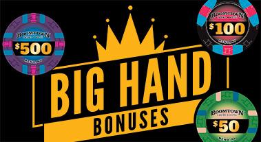 Big Hand Bonuses