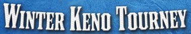 Winter Keno Tourney