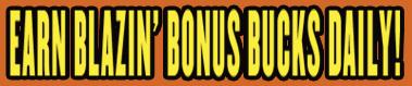 Earn Blazin Bonus Bucks Daily