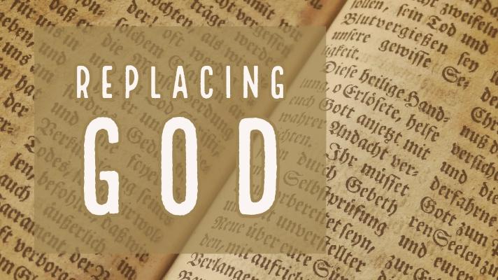 Replacing God