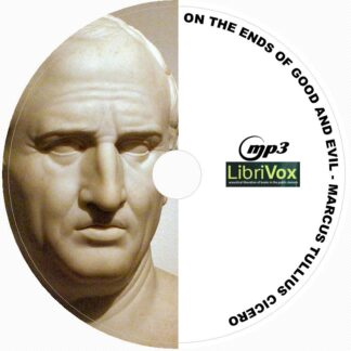On the ends of good and evil Marcus Tullius Cicero