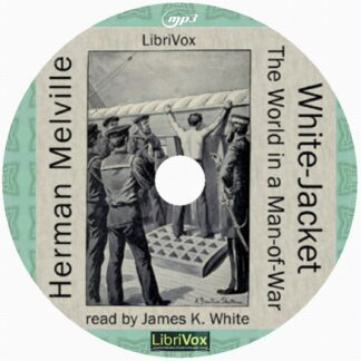 WHITE-JACKET THE WORLD IN A MAN-OF-WAR - Herman Melville