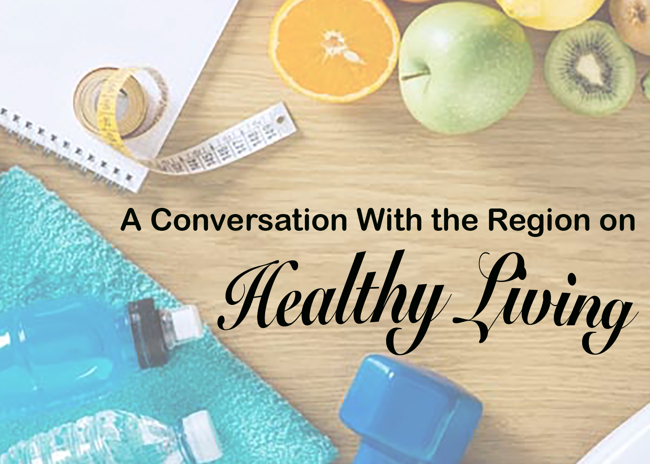A Conversation With the Region on Healthy Living