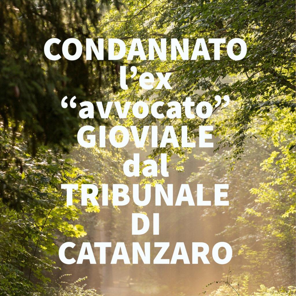 """CONDANNATO l'ex """"avvocato"""" GIOVIALE dal TRIBUNALE DI CATANZARO"""