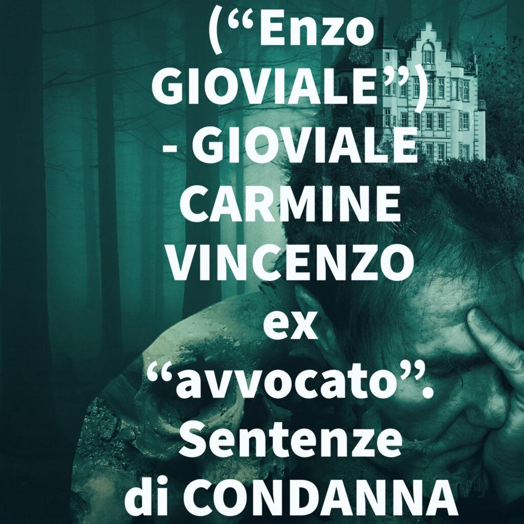 """(""""Enzo GIOVIALE"""") - GIOVIALE CARMINE VINCENZO ex """"avvocato"""". Sentenze di CONDANNA"""