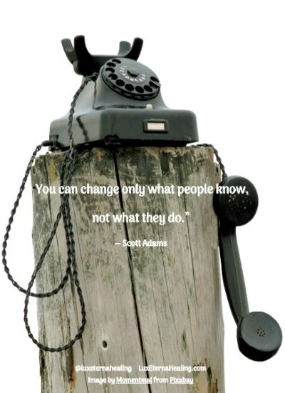 """""""You can change only what people know, not what they do."""" ― Scott Adams"""
