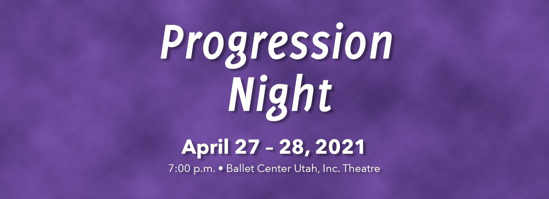 Progression Night - April 27-28
