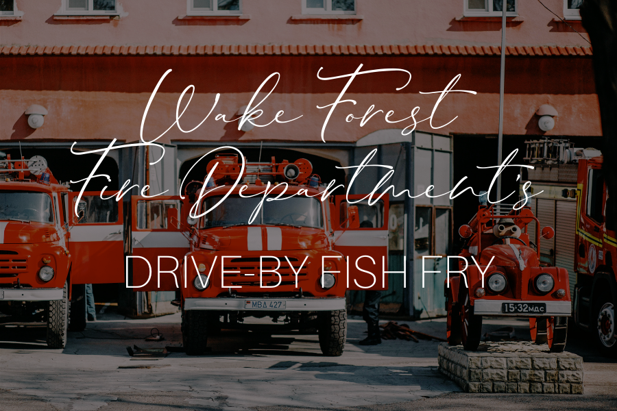 Wake Forest Fire Department's Drive-By Fish Fry