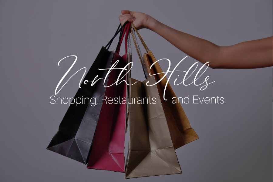 North Hills Shopping, Restaurants, and Events