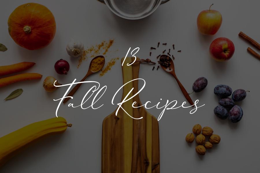 13 Fall Recipes
