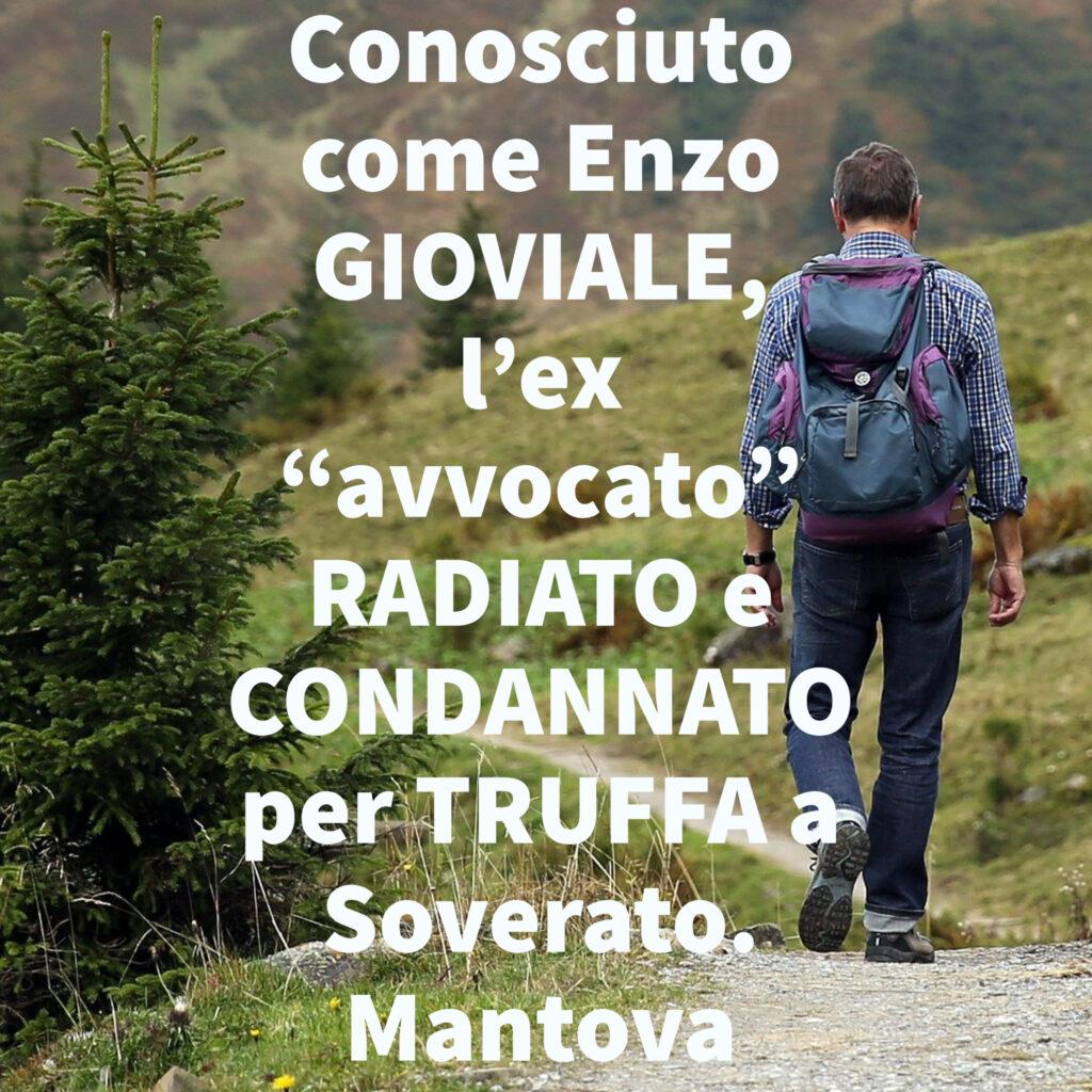 """Conosciuto come Enzo GIOVIALE, l'ex """"avvocato"""" RADIATO e CONDANNATO per TRUFFA a Soverato. Mantova"""