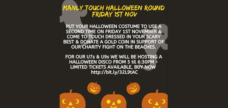 MANLY TOUCH HALLOWEEN ROUND – FRIDAY 1ST NOVEMBER