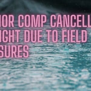SENIOR COMP CANCELLED DUE TO FIELD CLOSURES – MONDAY 26TH OCTOBER