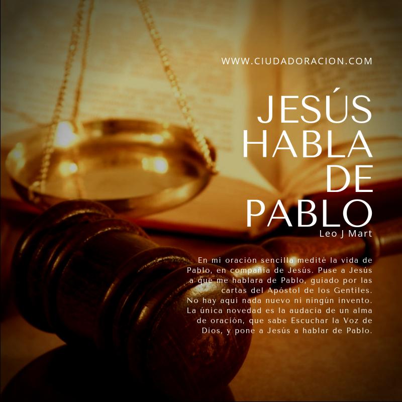 Read more about the article JESÚS HABLA DE PABLO Leo J Mart.