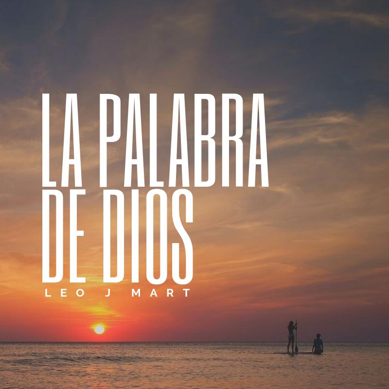 Read more about the article LA PALABRA DE DIOS Leo J. Mart.