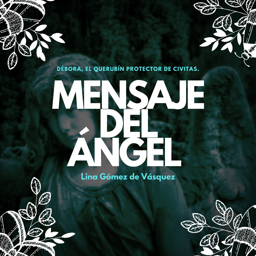 Read more about the article MENSAJE DEL ÁNGEL DE CIVITAS / por Lina Marcela Gómez