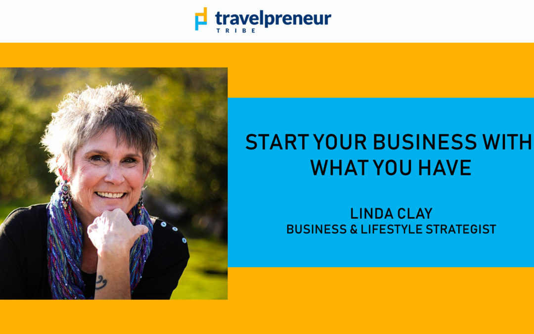 Start Your Business with What You Have