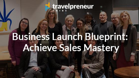 Business Launch Blueprint - Achieve Sales Mastery