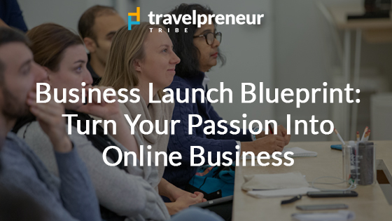 Business Launch Blueprint - Turn Your Passion into Online Business