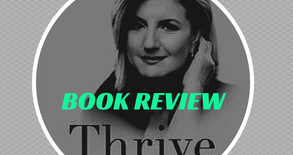 Book Review: 'Thrive' by Arianna Huffington