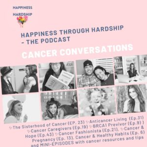 cancer conversations Happiness through Hardship