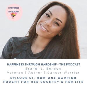 Ep. 53: Brandi L. Benson - How One Warrior Fought for Her Country & Her Life