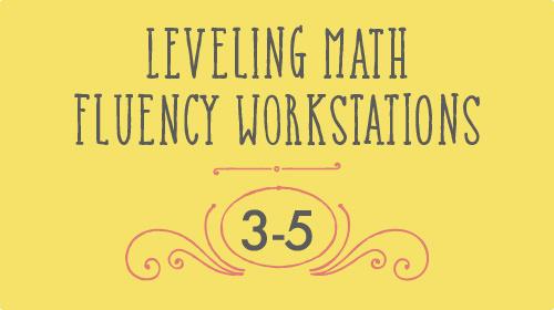 Leveling Math Fluency Workstations 3-5