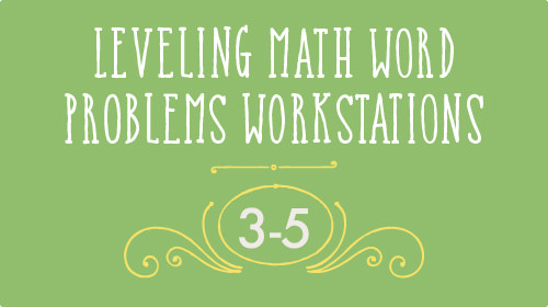 Leveling Math Word Problems 3-5