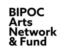 BIPOC Arts Network & Fund
