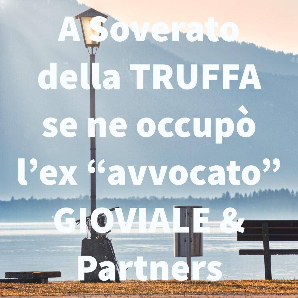 """A Soverato della TRUFFA se ne occupò l'ex """"avvocato"""" GIOVIALE & Partners"""