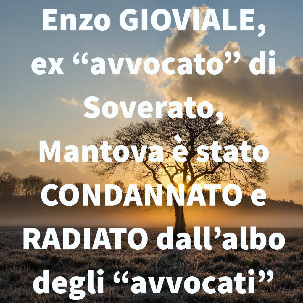 """Enzo GIOVIALE, ex """"avvocato"""" di Soverato, Mantova è stato CONDANNATO e RADIATO dall'albo degli """"avvocati"""""""