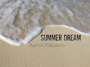Summer Dream song cover by Aaron Hanania