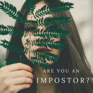 Are you an impostor? How to resolve Impostor Syndrome