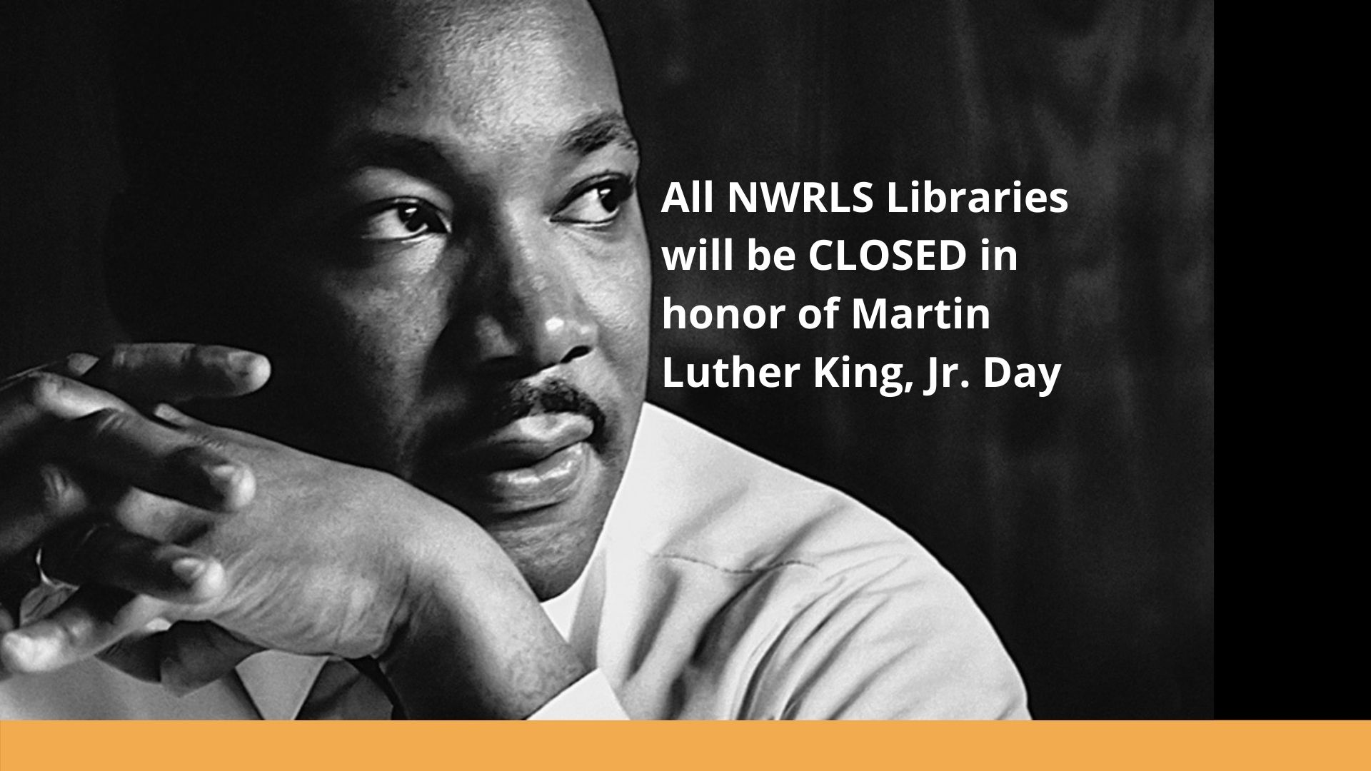 All NWRLS Libraries will be closed in honor of Martin Luther King Jr. Day