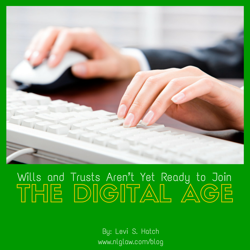 Wills and Trusts Aren't Yet Ready to Join the Digital Age