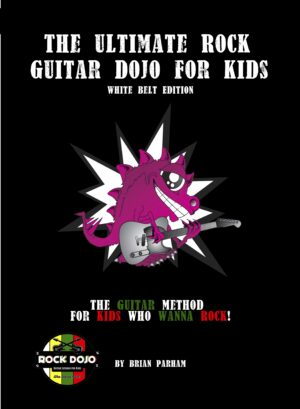 The Ultimate Rock Guitar Dojo for Kids: White Belt Edition Front Cover