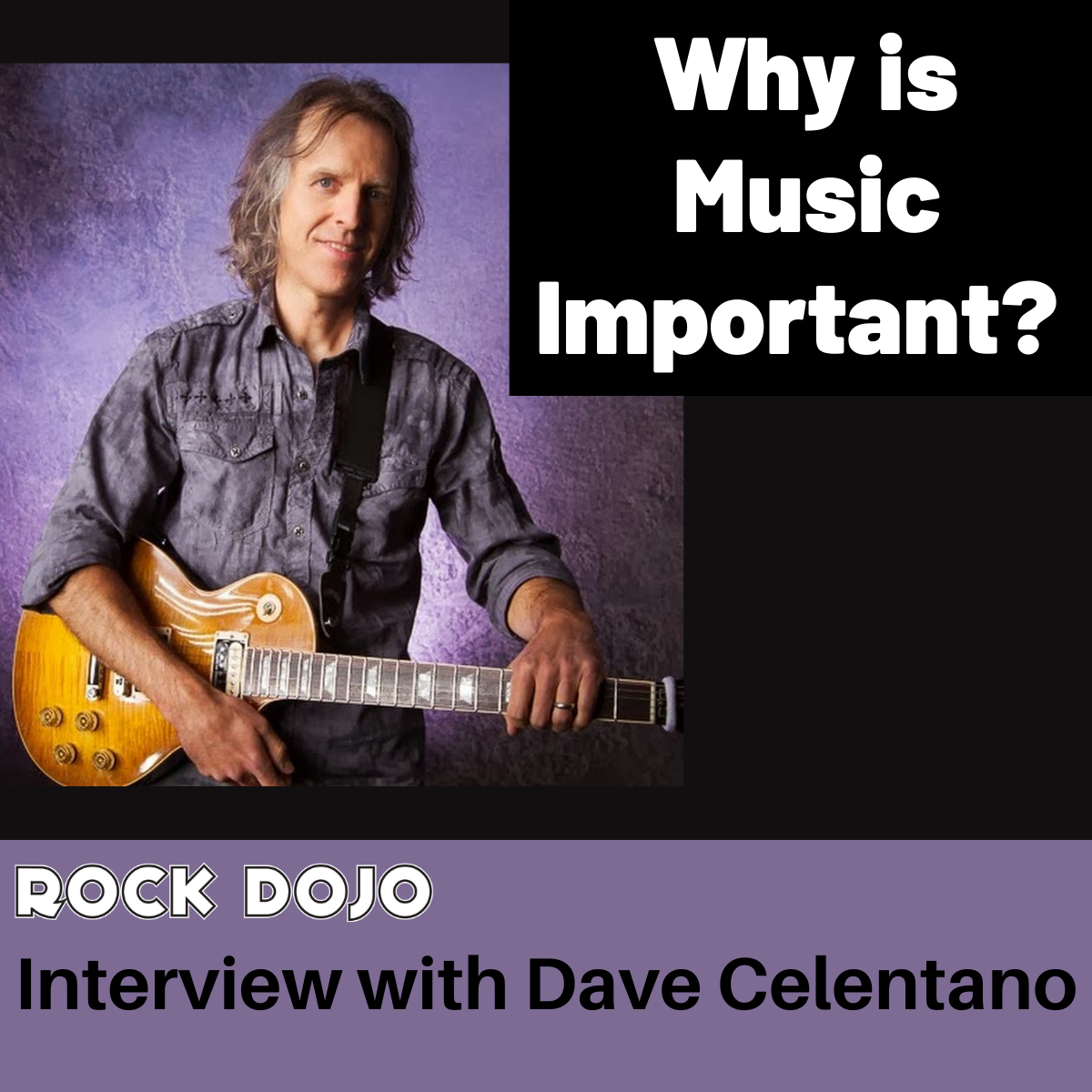 Why is music important? Music education interview with Dave Celentano