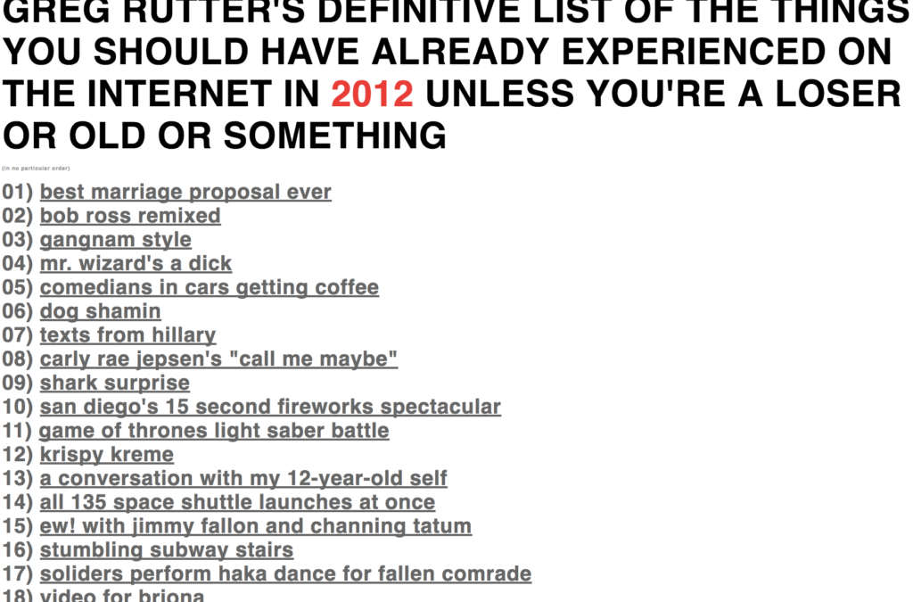 Greg Rutter's Definitive List of The Things You Should Have Already Experienced On The Internet In 2012 Unless You're a Loser or Old or Something