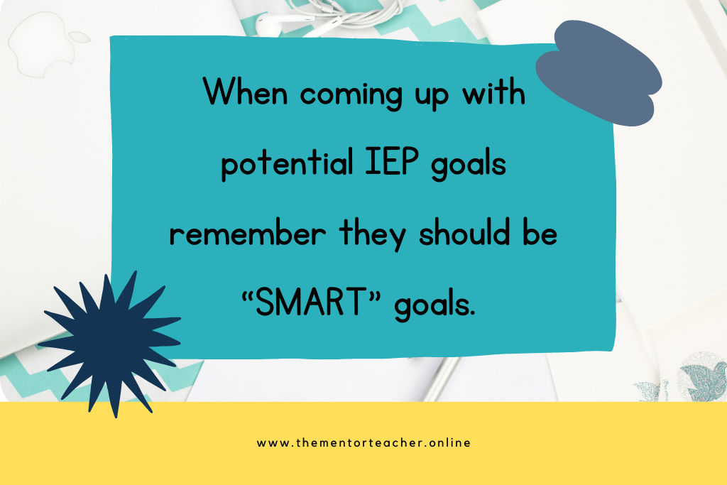 Text on a blue background: When comiing up with potential IEP goals remember they should be SMART goals.