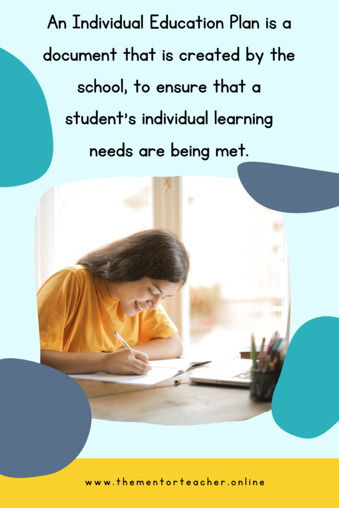 Text which says an individual education plan is a documents that is created by the school to make sure that a students individual learning needs are being met.