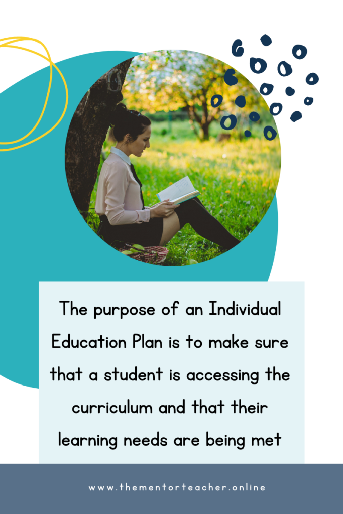 """Text which says """" the purpose of an individual education plan is to make sure that a student is accessing the curriculum"""". On a blue background with a picture of a student reading a book, in the park."""