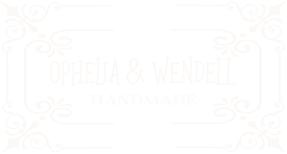 Ophelia & Wendell Handmade