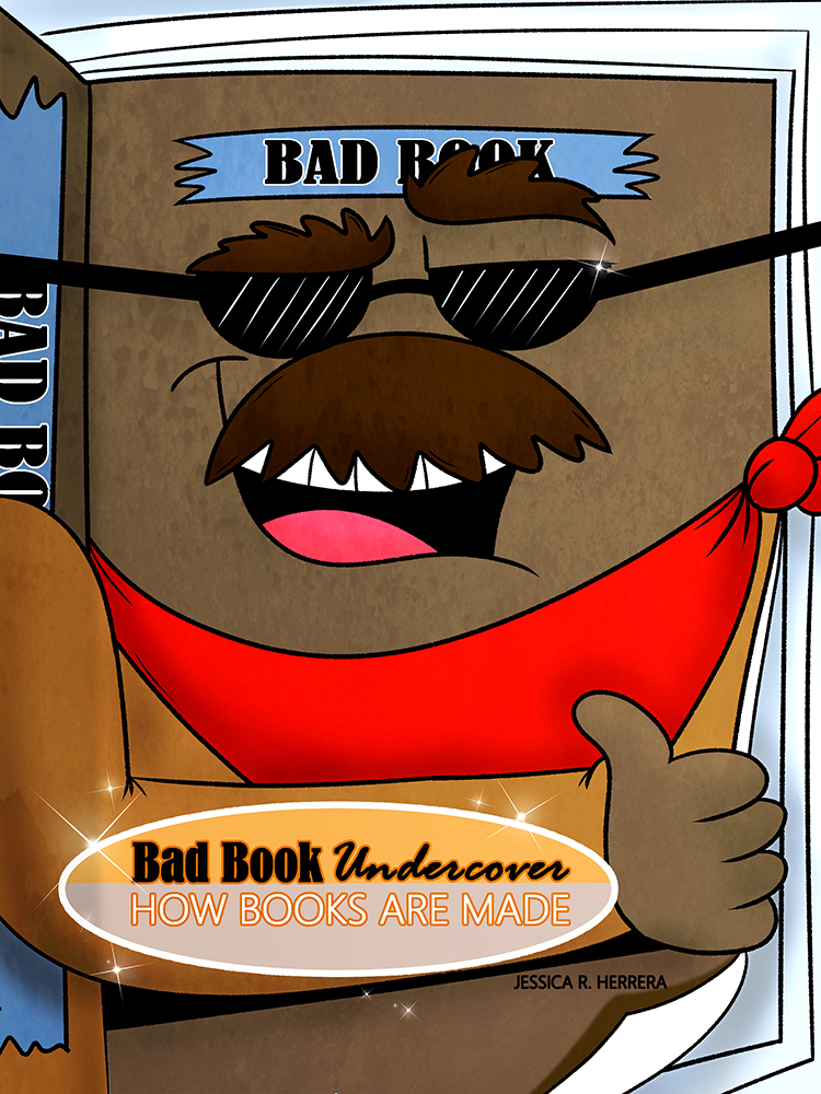 Bad Book Undercover: How Books Are Made Cover