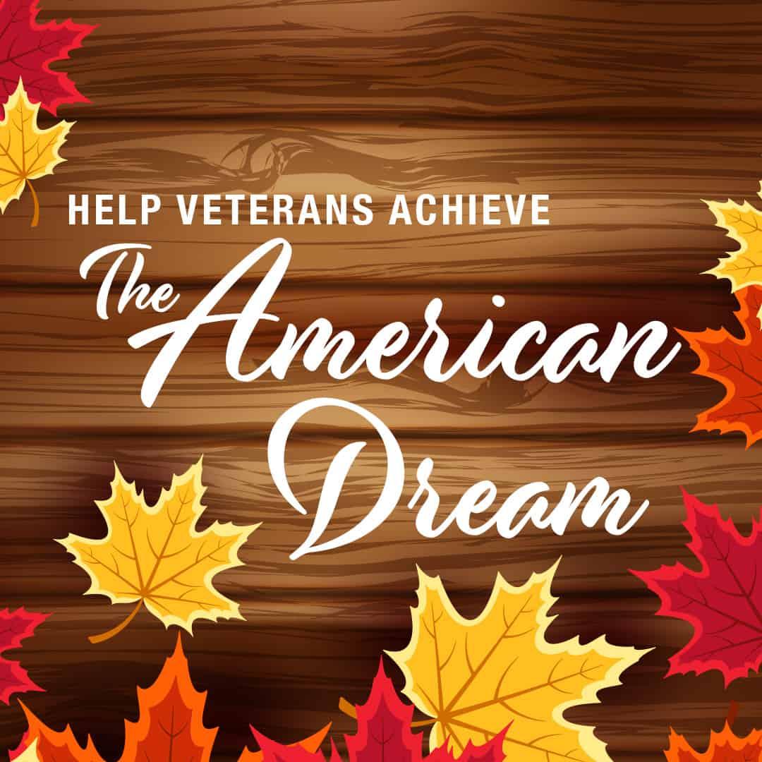 You Can Help Veterans Achieve The American Dream