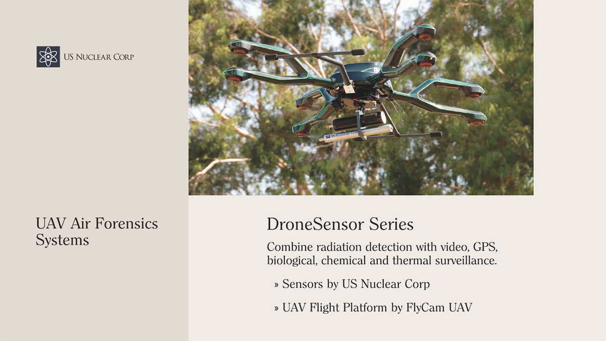 DroneSensor Series Combine radiation detection with video, GPS, biological, chemical, and thermal surveillance.