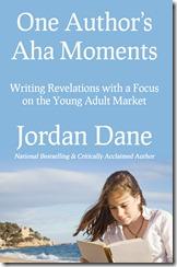 120429 One Authors Aha Moments - Jordan Dane - Final