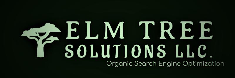 Elm Tree Solutions LLC.  Web Development & Organic SEO