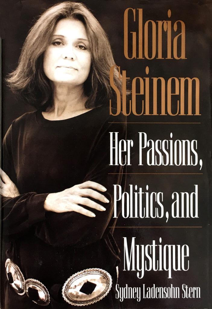 Gloria Steinem: Her Passions, Politics and Mystique