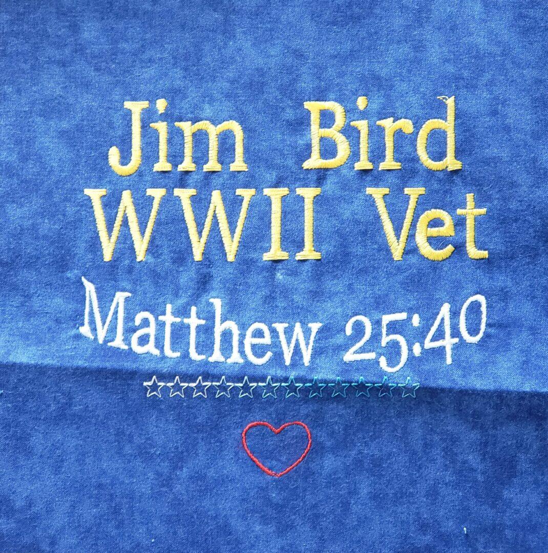 IN MEMORY OF JAMES NICHOLS BIRD, WWII VETERAN